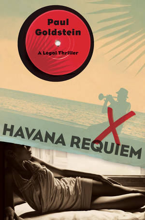 "Photo -   In this book cover image released by Farrar, Straus and Giroux, ""Havana Requiem,"" by Paul Goldstein, is shown. (AP Photo/Farrar, Straus and Giroux)"