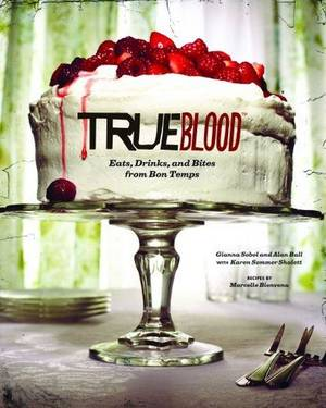 "Photo - ""True Blood: Eats, Drinks, and Bites from Bon Temps.""  <strong>Shanea C. O'Connor</strong>"