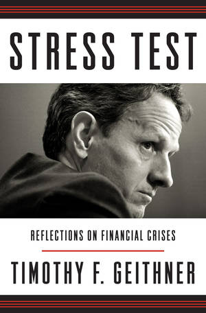 "Photo - This book cover image released by Crown shows ""Stress Test: Reflections on Financial Crises,"" by Timothy F. Geithner. Former U.S. Treasury Secretary Timothy F. Geithner's memoir will be released on May 13. (AP Photo/Crown)"