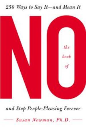 "Photo - Susan Newman, a social psychologist, is the author of ""The Book of No: 250 Ways to Say It — and Mean It and Stop People Pleasing Forever"" (McGraw-Hill)."