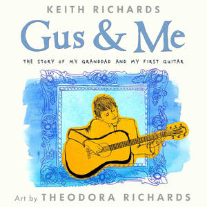 "Photo - This book cover image released by Little, Brown Books for Young Readers shows the upcoming children's book ""Gus & Me: The Story of My Granddad and My First Guitar,"" by Keith Richards and art by Theodora Richards. The book will be released on Sept. 9, 2014. (AP Photo/Little, Brown Books for Young Readers)"