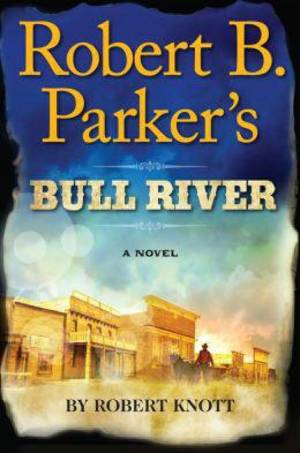 "Photo - ""Robert B. Parker's Bull River"" is Robert Knott's second book continuing Parker's popular Cole and Hitch series. PHOTO PROVIDED <strong></strong>"