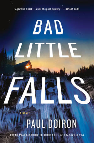 "Photo -   This book cover image released by Minotaur shows ""Bad Little Falls,"" a novel by Paul Doiron. (AP Photo/Minotaur)"