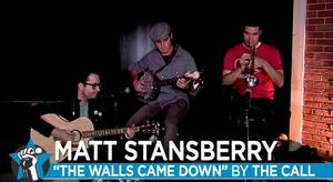 "Photo - Got it Covered: Ep. 8 - Matt Stansberry performing The Call's ""When the Walls Came Down"""