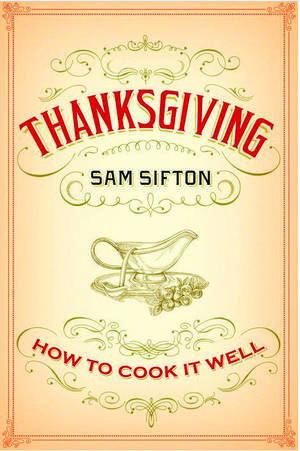 &quot;Thanksgiving&quot; by Sam Sifton. &lt;strong&gt;&lt;/strong&gt;