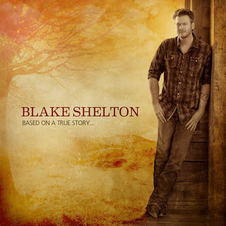 "This CD cover image released by Warner Bros. shows ""Based on a True Story,"" by Blake Shelton. (AP Photo/Warner Bros.) ORG XMIT: NYET398"