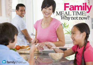 Family meal time: Why not now?