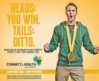 This print advertisement provided by Connect for Health Colorado shows part of the campaign to promote Colorado's new health insurance marketplace, part of the nation's health care overhaul. AP Photo