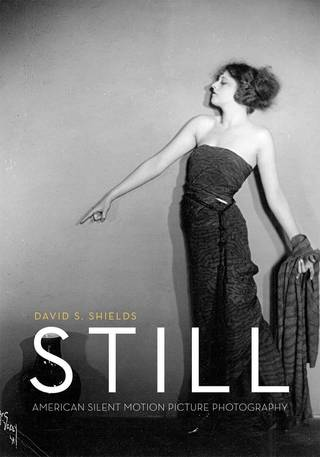 ?Still: American Silent Motion Picture Photography? (University of Chicago Press, $50).