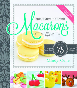 """""""Gourmet French Macarons"""" is by Utahn Mindy Cone."""