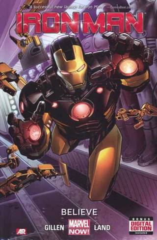 """Iron Man: Believe"" by Kieron Gillen and Greg Land."