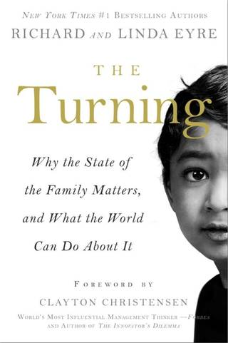 """""""The Turning: Why the state of the family matters, and what the world can do about it"""" (Familius)"""