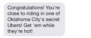 A text welcomes Uber users to the ridesharing service, which arrived in Oklahoma City late last week.