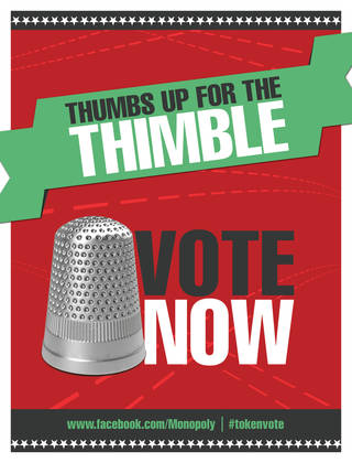 A poster encouraging people to vote for the thimble gamepiece is shown. AP Photo