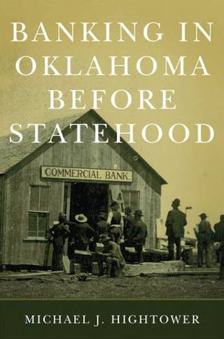 """Banking in Oklahoma Before Statehood"" is due out in October from the University of Oklahoma Press. PHOTO PROVIDED."