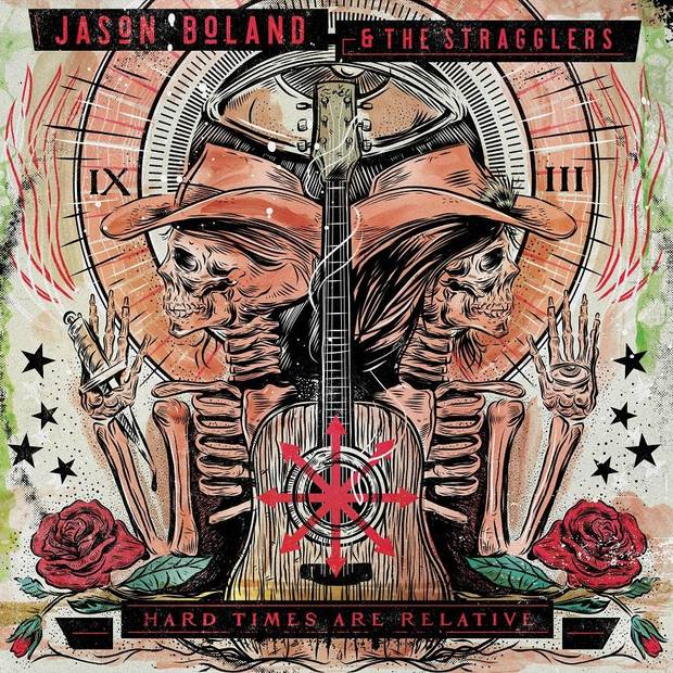 "Red dirt music standard-bearers Jason Boland & The Stragglers will release their ninth studio album ""Hard Times Are Relative"" May 18 via Thirty Tigers. [Cover image provided]"