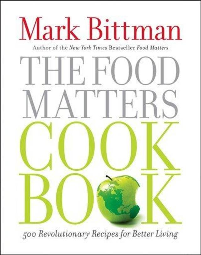 "This book cover image courtesy of Simon & Schuster shows the cover of ""The Food Matters Cookbook:  500 Revolutionary Recipes for Better Living"" by Mark Bittman. This is a practical follow to his best-selling appeal to eat for the health of ourselves and the planet.   (AP Photo/Simon & Schuster)"