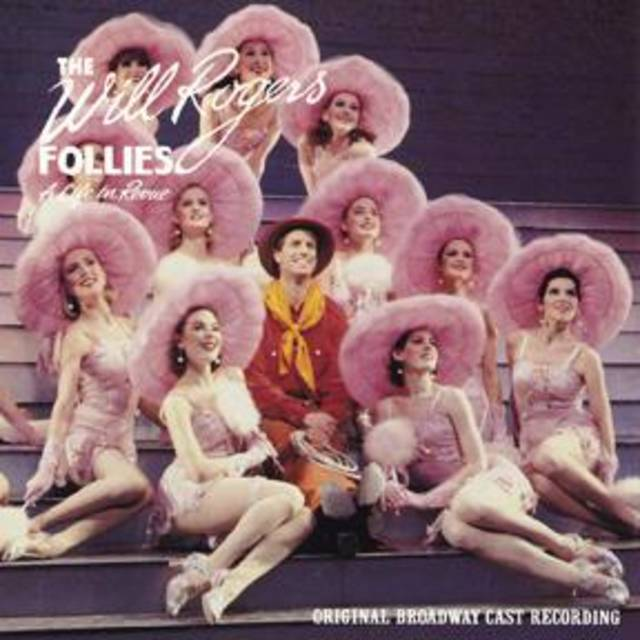 The Will Rogers Follies - Original Broadway Cast