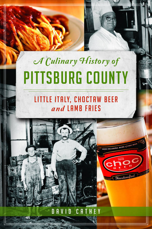"BOOK COVER: ""A Culinary History of Pittsburg County: Little Italy, Choctaw Beer and Lamb Fries"" by David Cathey     ORG XMIT: 1308231922110052"