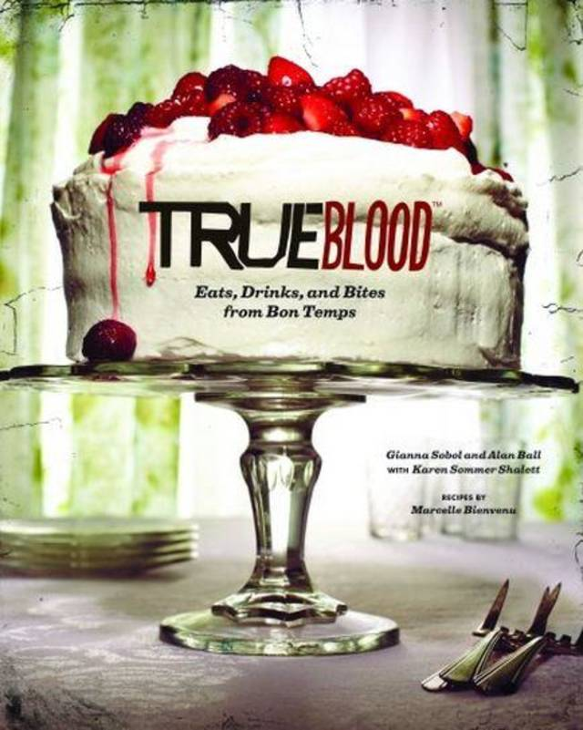 """True Blood: Eats, Drinks, and Bites from Bon Temps.""  <strong>Shanea C. O'Connor</strong>"