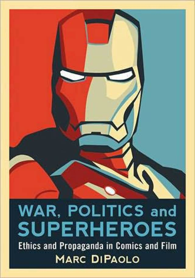 """War, Politics and Superheroes,"" by Marc DiPaolo.  Photo provided. <strong></strong>"