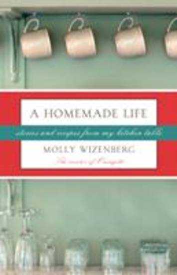 """A Homemade Life,"" by Casady grad Molly Wizenberg."