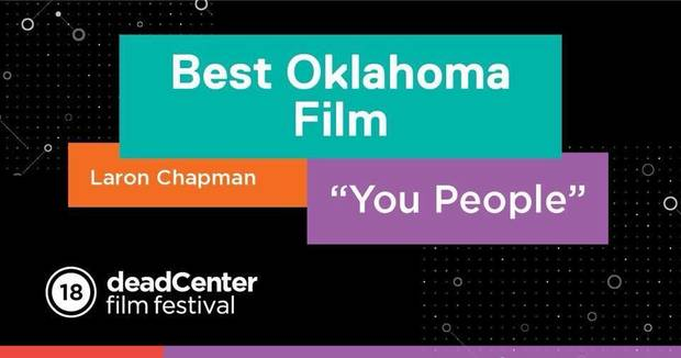 deadCenter film festival recognizes 'You People' as Best Oklahoma Film at 2018 festival